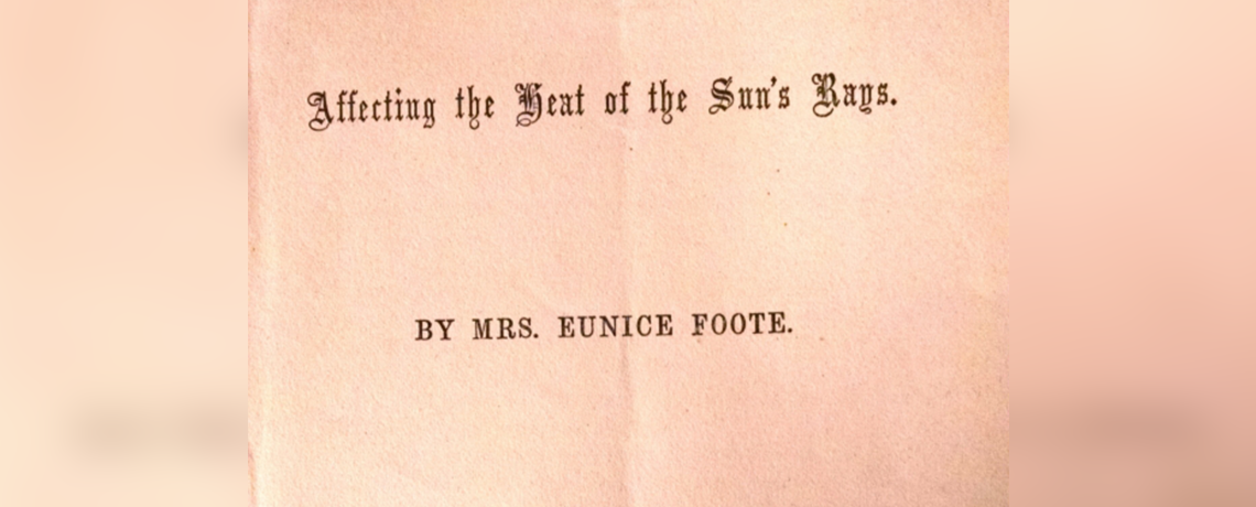 Righting a Scientific Wrong: Eunice Foote's Role in Discovering Principal Cause of Global Warming