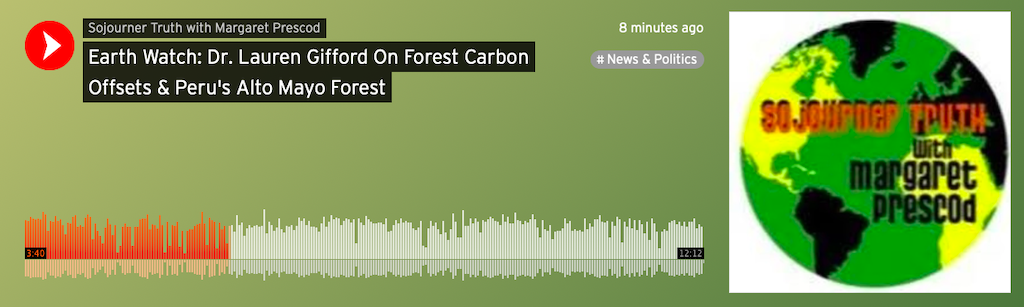 Earth Watch: Dr. Lauren Gifford On Forest Carbon Offsets & Peru's Alto Mayo Forest